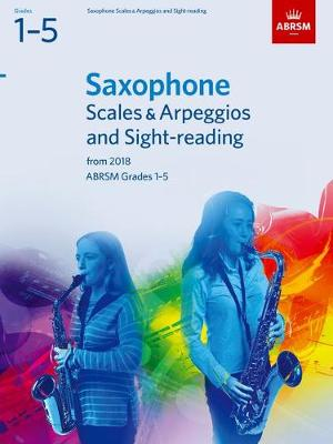 Saxophone Scales & Arpeggios and Sight-Reading Pack from 2018 Grades 1- 5