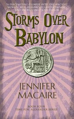 Storms over Babylon: The Time for Alexander Series Book 4
