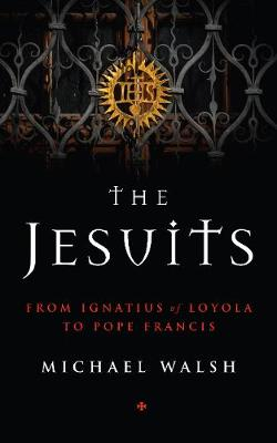 The Jesuits: From Ignatius of Loyola to Pope Francis
