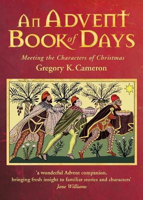 An Advent Book of Days: Meeting the characters of Christmas