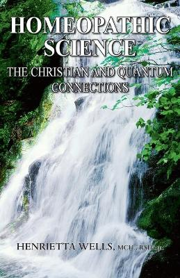 Homeopathic Science: The Christian and Quantum Connections