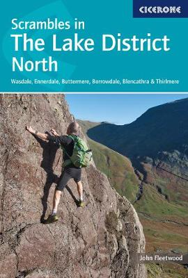 Scrambles in the Lake District - North and West: Wasdale, Ennerdale, Buttermere, Borrowdale, Blencathra, Thirlmere, Patterdale, High Street