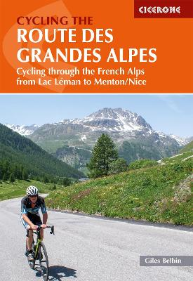 Cycling the Route des Grandes Alpes: Cycling through the French Alps from Lac Leman to Menton/Nice