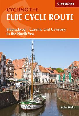 The Elbe Cycle Route: Elberadweg - Czech Republic and Germany to the North Sea
