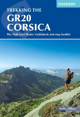 Trekking the GR20 Corsica: The High Level Route: Guidebook and map booklet