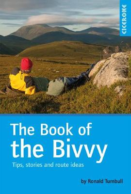 The Book of the Bivvy: Tips, stories and route ideas