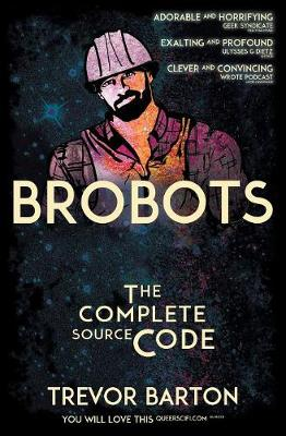 Brobots: The Complete Source Code