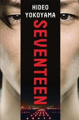 Seventeen: a powerful thriller from the bestselling Japanese sensation