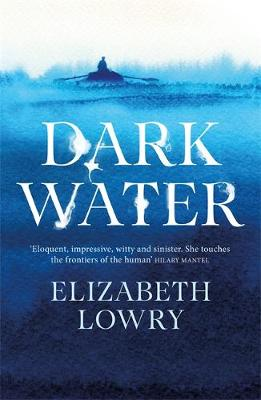 Dark Water: Longlisted for the Walter Scott Prize for Historical Fiction