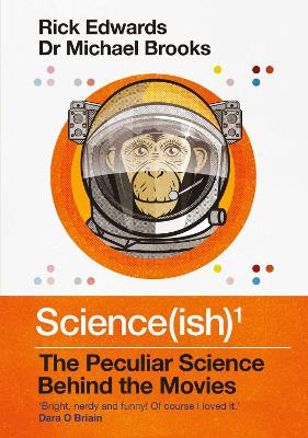Science(ish): The Peculiar Science Behind the Movies