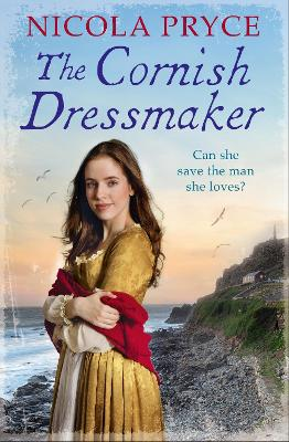 The Cornish Dressmaker: A sweeping historical saga for fans of Poldark