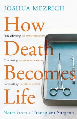 How Death Becomes Life: Notes from a Transplant Surgeon