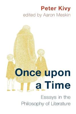 Once Upon a Time: Essays in the Philosophy of Literature