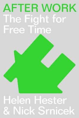 After Work: The Fight for Free Time