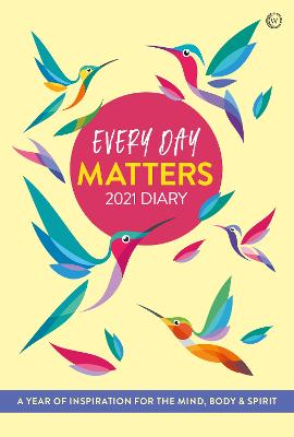 Every Day Matters 2021 Pocket Diary: A Year of Inspiration for the Mind, Body and Spirit