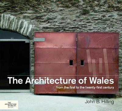The Architecture of Wales: From the First to the Twenty-First Century