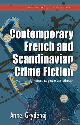 Contemporary French and Scandinavian Crime Fiction: citizenship, gender and ethnicity