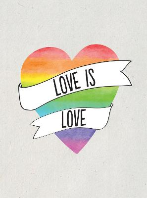 Love is Love: Romantic Quotes for Every Lover