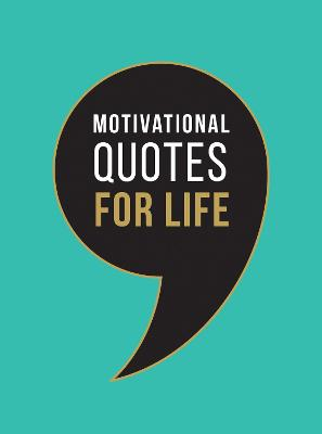Motivational Quotes for Life: Wise Words to Inspire and Uplift You Every Day