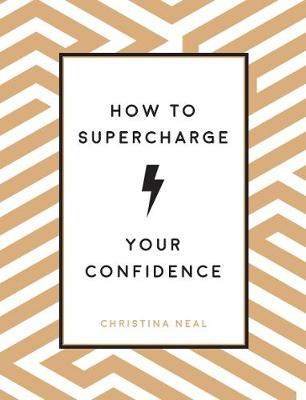 How to Supercharge Your Confidence: Ways to Make Your Self-Belief Soar