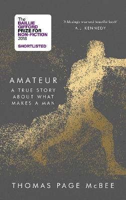 Amateur: A Reckoning With Gender, Identity and Masculinity