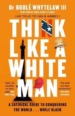 Think Like a White Man: Conquering the World . . . While Black