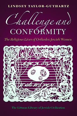 Challenge and Conformity: The Religious Lives of Orthodox Jewish Women