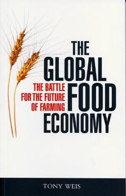 The Global Food Economy (Revised and Expanded Edition): The Intensifying Battle for the Future of Farming