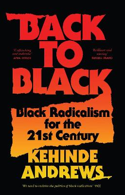 Back to Black: Black Radicalism for the 21st Century