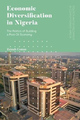 Economic Diversification in Nigeria: Fractious politics and an economy beyond oil