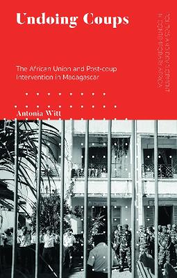 Undoing Coups: The African Union and Post-coup Intervention in Madagascar
