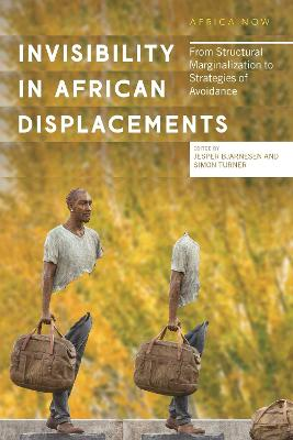 Invisibility in African Displacements: From Marginalization to Strategies of Avoidance