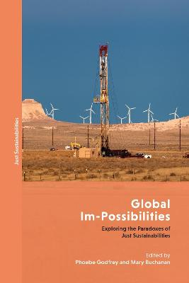 Global Im-Possibilities: Exploring the Paradoxes of Just Sustainabilities