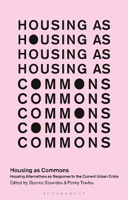 Housing as Commons: Housing Alternatives as Response to the Current Urban Crisis