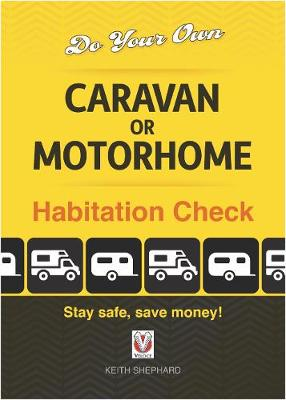 Do Your Own Caravan or Motorhome Habitation Check: Stay safe, save money!