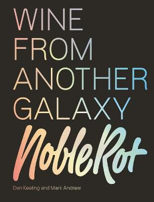 The Noble Rot Book: Wine from Another Galaxy