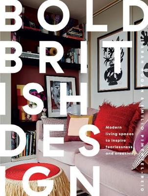 Bold British Design: Creating a fearless, modern living space