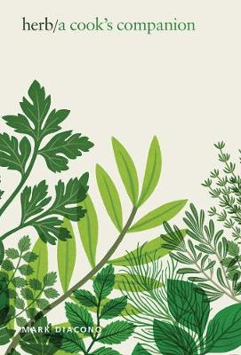 Herb: A Cook's Companion, from Plot to Plate