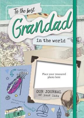 The Best Grandad in the World: Our Life Journal