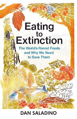 Last Harvest: In Search of the World's Most Endangered Foods