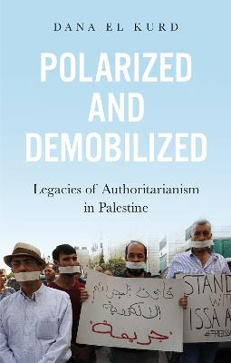 Polarized and Demobilized: Legacies of Authoritarianism in Palestine
