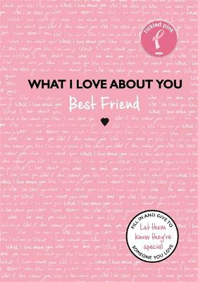 What I Love About You: Best Friend