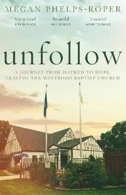 Unfollow: A Journey from Hatred to Hope, leaving the
