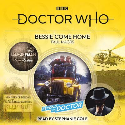 Doctor Who: Bessie Come Home: Beyond the Doctor