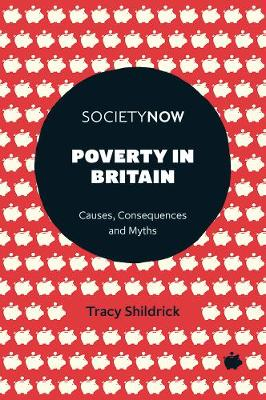 Poverty in Britain: Causes, Consequences and Myths
