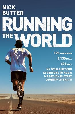 Running The World: My World-Record Breaking Adventure to Run a Marathon in Every Country on Earth