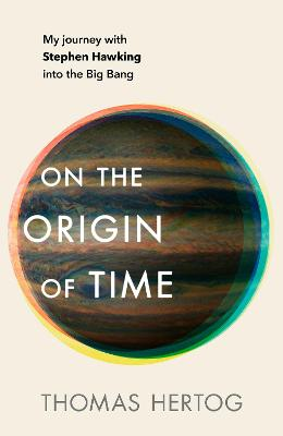 Living in the Multiverse: My Twenty-Year journey with Stephen Hawking to the Edge of Our Universe and the Beginning of Time
