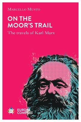 Travels with Marx: Destinations, Reflections and Encounters