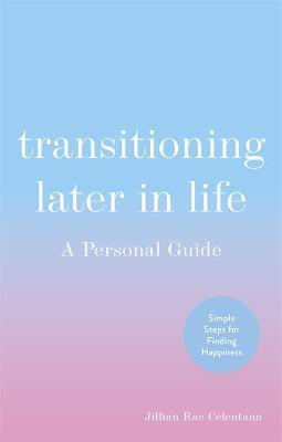 Transitioning Later in Life: A Personal Guide