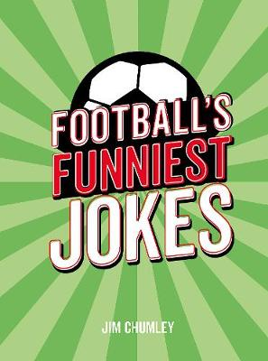 Football's Funniest Jokes: The Ultimate Collection for the Football Fanatic